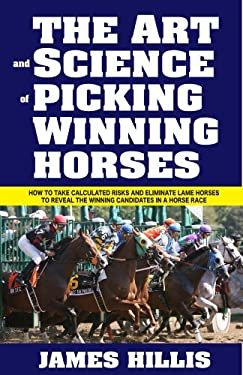 The Art and Science of Picking Winning Horses 9781580422819