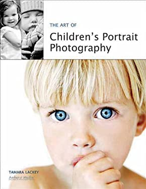 The Art of Children's Portrait Photography 9781584282402