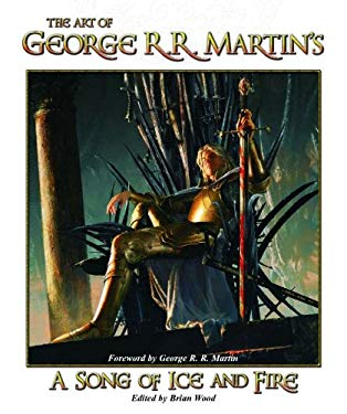 The Art of George R. R. Martin's a Song of Ice and Fire 9781589942189