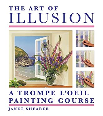 The Art of Illusion: A Trompe l'Oeil Painting Course 9781581800975