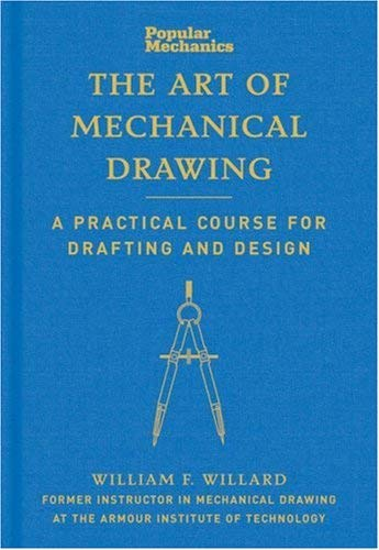 The Art of Mechanical Drawing: A Practical Course for Drafting and Design 9781588167590
