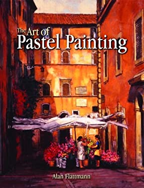 The Art of Pastel Painting 9781589804074