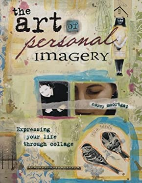 The Art of Personal Imagery: Expressing Your Life Through Collage 9781581809909