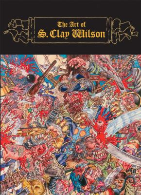 The Art of S. Clay Wilson 9781580087537