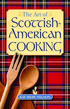 The Art of Scottish-American Cooking 9781589803862