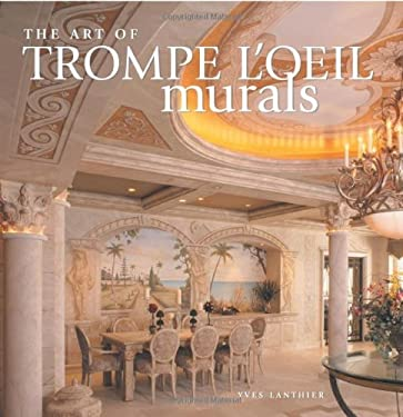 The Art of Trompe L'Oeil Murals 9781581805529