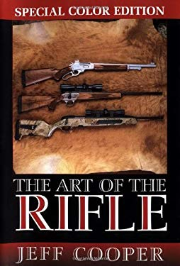 The Art of the Rifle: Special Color Edtion 9781581603071