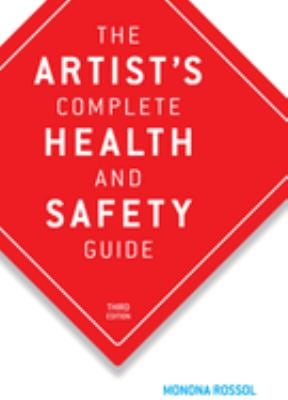The Artist's Complete Health and Safety Guide: Third Edition 9781581152043