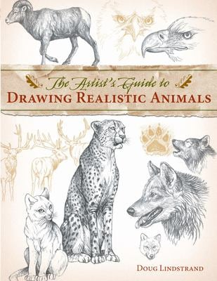 The Artist's Guide to Drawing Realistic Animals 9781581807288