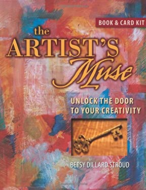The Artist's Muse: Unlock the Door to Your Creativity [With Cards] 9781581808759