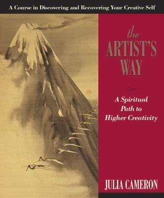 Artist's Way : A Spiritual Path to Higher Creativity