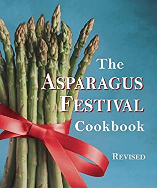 The Asparagus Festival Cookbook 9781587611742