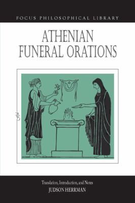 The Athenian Funeral Orations 9781585100781