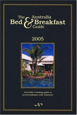 The Australian Bed & Breakfast Guide 9781589802933