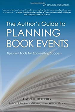The Author's Guide to Planning Book Events: Tips and Tools for Bookselling Success 9781583484760