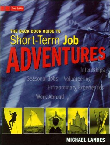 The Back Door Guide to Short-Term Job Adventures 9781580084499