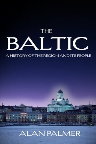 The Baltic: A New History of the Region and Its People 9781585674466