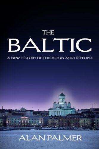 The Baltic: A New History of the Region and Its People 9781585678631