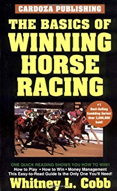 The Basics of Winning Horseracing 9781580420952
