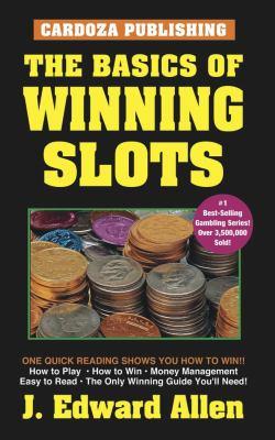 The Basics of Winning Slots, 4th Edition 9781580420587