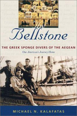 The Bellstone Bellstone Bellstone Bellstone Bellstone: The Greek Sponge Divers of the Aegean the Greek Sponge Divers of the Aegean the Greek Sponge Di 9781584652724
