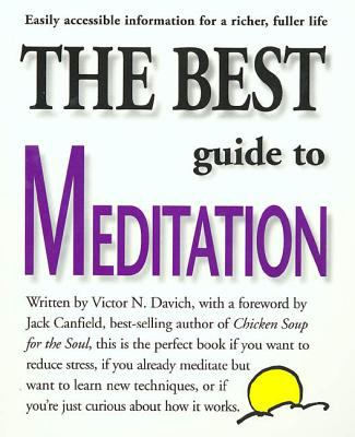 The Best Guide to Meditation: This Is the Perfect Book If You Want to Reduce Stress, If You Already Meditate But Want to Learn New Techniques, or If 9781580630108