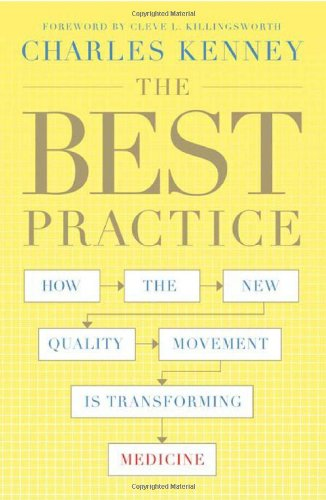 The Best Practice: How the New Quality Movement Is Transforming Medicine 9781586487973
