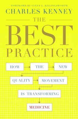 The Best Practice: How the New Quality Movement Is Transforming Medicine 9781586486198
