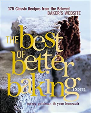 The Best of Betterbaking.Com: 150 Classic Recipes from the Beloved Baker's Website 9781580083744