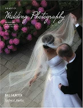 The Best of Wedding Photography: Techniques and Images from the Pros 9781584281542
