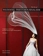 The Best of Wedding Photojournalism: Techniques and Images for Professional Digital Photographers 7173500