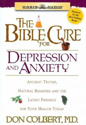 The Bible Cure for Depression and Anxiety: Ancient Truths, Natural Remedies and the Latest Findings for Your Health Today [With Guidebook] 9781589261174