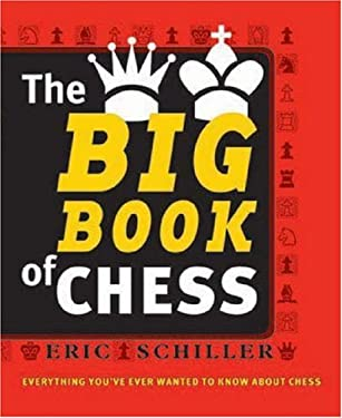 The Big Book of Chess: Every Thing You Need to Know to Win at Chess 9781580421331