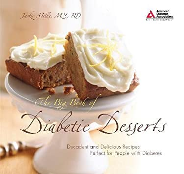 The Big Book of Diabetic Desserts: Decadent and Delicious Recipes Perfect for People with Diabetes 9781580402743