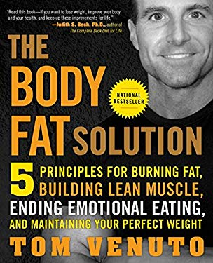 The Body Fat Solution: Five Principles for Burning Fat, Building Lean Muscle, Ending Emotional Eating, and Maintaining Your Perfect Weight 9781583333730