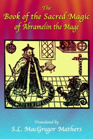 The Book of the Sacred Magic of Abramelin the Mage by S. L ...