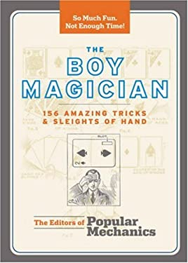 The Boy Magician: 156 Amazing Tricks and Sleights of Hand 9781588167545