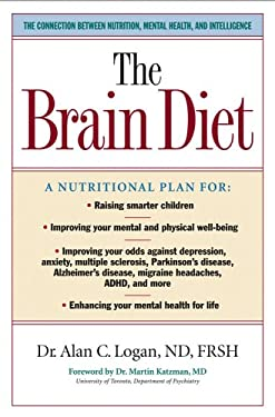 The Brain Diet: The Connection Between Nutrition, Mental Health, and Intelligence 9781581825084