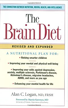 The Brain Diet: The Connection Between Nutrition, Mental Health, and Intelligence 9781581826005