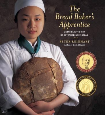The Bread Baker's Apprentice: Mastering the Art of Extraordinary Bread 9781580082686