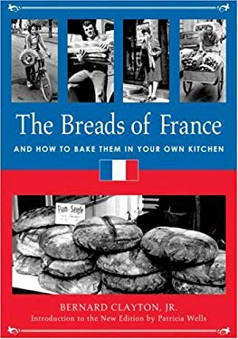 The Breads of France: And How to Bake Them in Your Own Kitchen 9781580083898