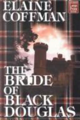 The Bride of Black Douglas 9781587241758