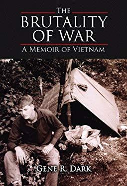 The Brutality of War: A Memoir of Vietnam 9781589807150