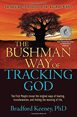 The Bushman Way of Tracking God: The Original Spirituality of the Kalahari People 9781582702575