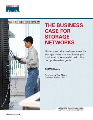 The Business Case for Storage Networks 9781587201189