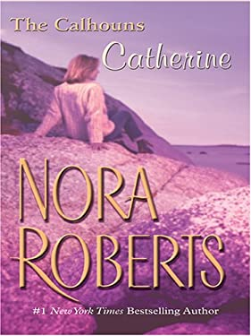 The Calhouns: Catherine: Courting Catherine 9781587249761