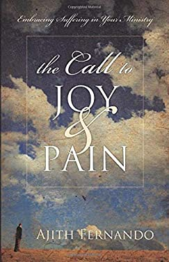 The Call to Joy & Pain: Embracing Suffering in Your Ministry 9781581348880