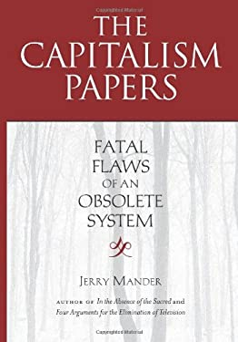 The Capitalism Papers: Fatal Flaws of an Obsolete System 9781582437170