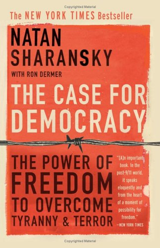 The Case for Democracy: The Power of Freedom to Overcome Tyranny and Terror 9781586483548