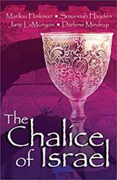 The Chalice of Israel: Four Novellas Bound by Love, Enchantment, and Tradition 7194271